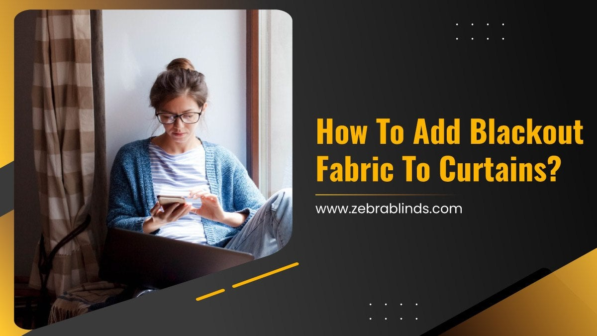 How To Add Blackout Fabric To Curtains?