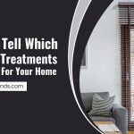How To Tell Which Window Treatments Work Best For Your Home