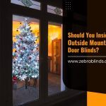 Should You Inside Mount Or Outside Mount Your Patio Door Blinds?