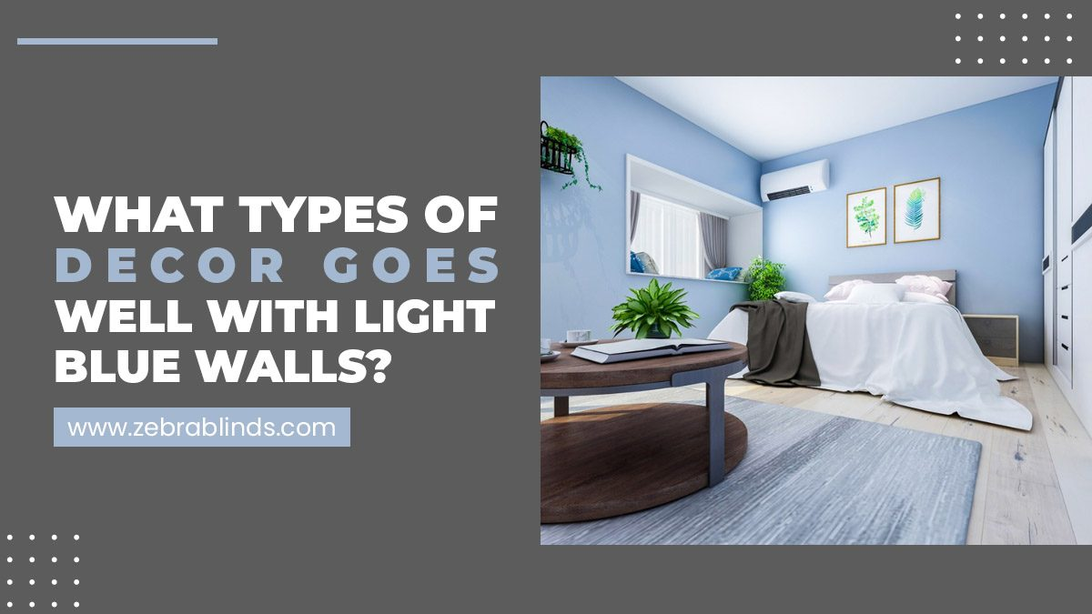 What Types of Decor Goes Well With Light Blue Walls?