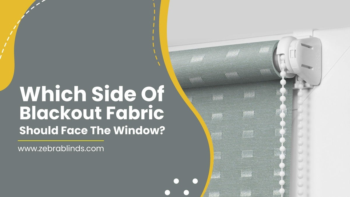 Which Side Of Blackout Fabric Should Face The Window?