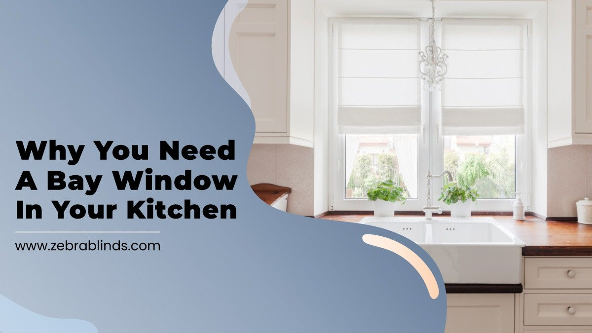 Why You Need A Bay Window In Your Kitchen