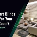 Are Smart Blinds Better For Your Living Room?