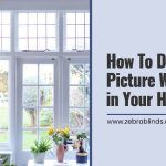 How To Decorate Picture Windows in Your Home