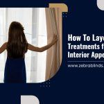 How To Layer Window Treatments for the Best Interior Appeal