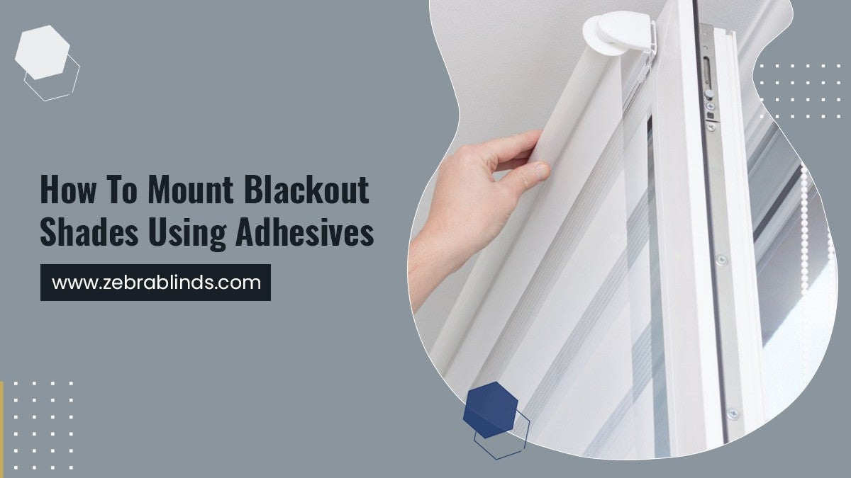How To Mount Blackout Shades Using Adhesives