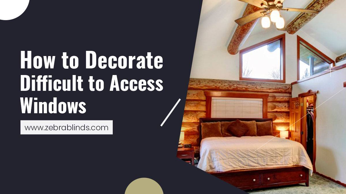 How to Decorate Difficult to Access Windows