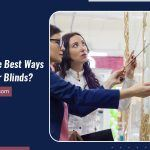What Are The Best Ways To Open Your Blinds?