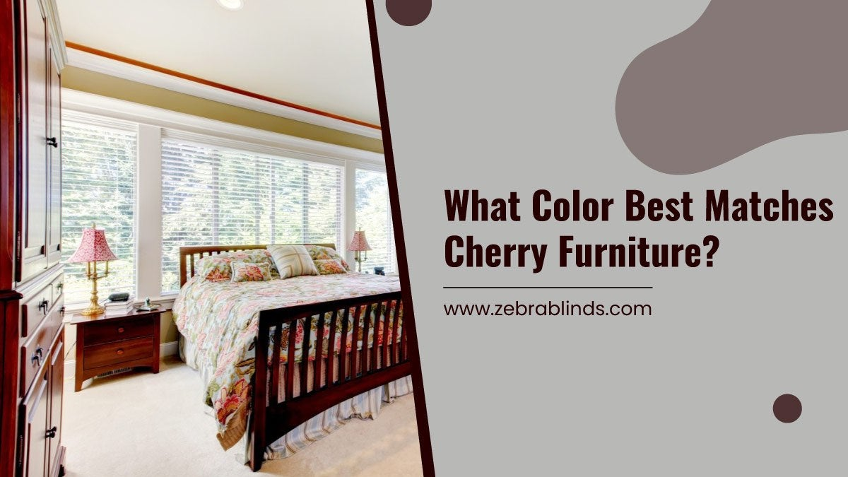 What Color Best Matches Cherry Furniture?