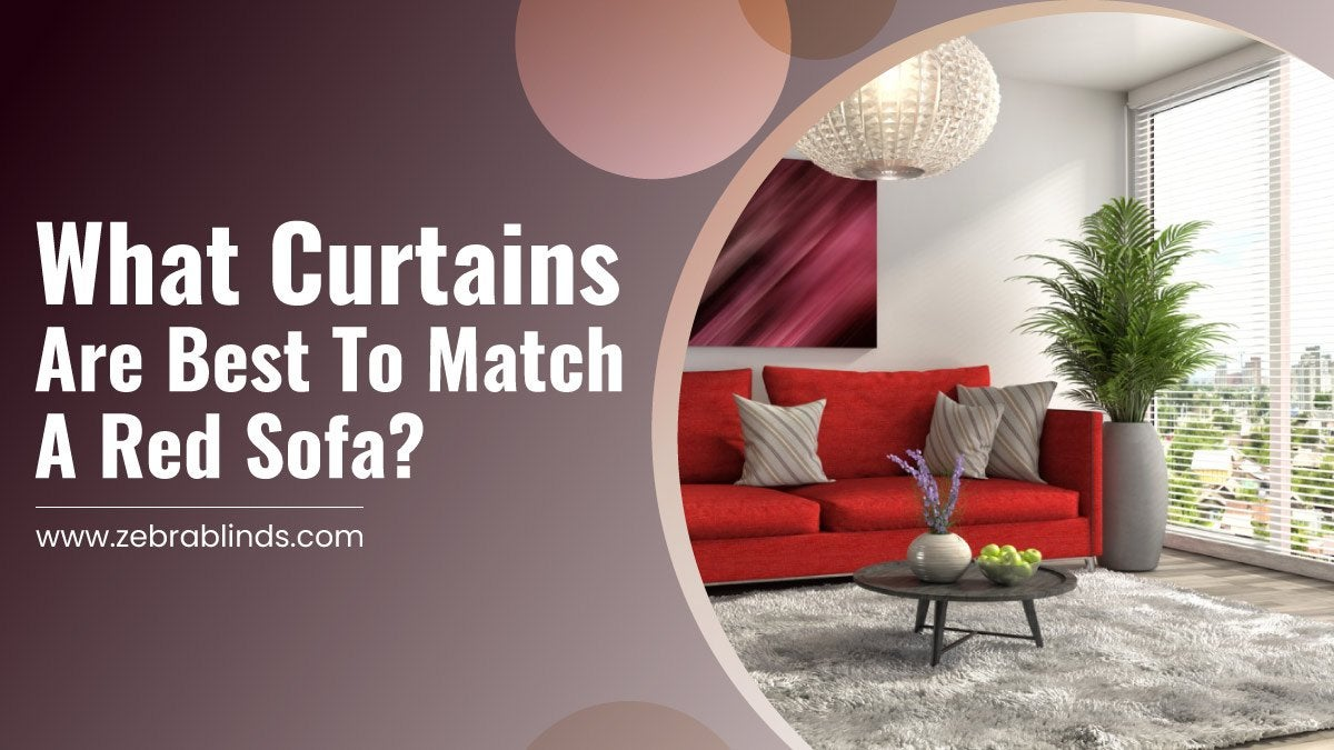 What Curtains Are Best To Match A Red Sofa?