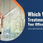Which Window Treatments Suits Your Office and Why?