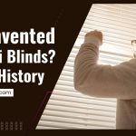 Who Invented The Mini Blinds? A Brief History